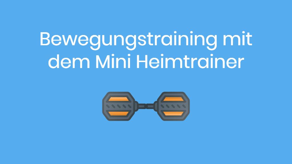 Bewegungstraining mit dem Mini Heimtrainer